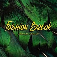 Fashion Break